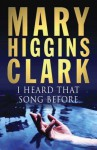 I Heard That Song Before - Mary Higgins Clark, Sarah Clark