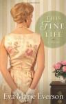This Fine Life - Eva Marie Everson
