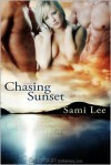 Chasing Sunset - Sami Lee