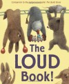 The Loud Book! - Deborah Underwood, Renata Liwska