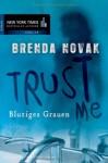 Trust Me: Blutiges Grauen - Brenda Novak, Constanze Suhr