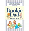 Rookie Dad: Fun and Easy Exercises and Games for Dads and Babies in Their First Year - Susan Fox