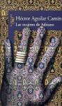 Las Mujeres De Adriano/The Women Of Adriano (Spanish Edition) - Hector Aguilar Camin