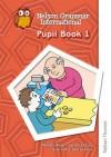 Nelson Grammar Pupil Book 1 - Wendy Wren, John Jackman, Denis Ballance, Helen Ballance