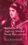 Approaches to the Anglo and American Female Epic, 1621-1982 - Bernard Schweizer