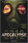 Apocalypse 2012 - Robert Gleason, Junius Pudrug, Gary Jennings, Silvia Bogliolo
