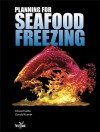 Planning for Seafood Freezing - Edward Kolbe, Donald Kramer