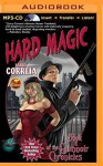 Hard Magic (The Grimnoir Chronicles) - Larry Correia, Bronson Pinchot