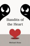 Bandits of the Heart - Michael Ross