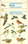 The Shell Guide To The Birds Of Britain And Ireland - James Ferguson-Lees, Ian Willis, J.T.R. Sharrock
