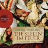 Die Seelen im Feuer - Sabine Weigand, Brigitta Assheuer ( Sprecher)