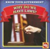 Why Do We Have Laws? (Know Your Government) - Jacqueline Laks Gorman, Susan Nations