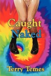 Caught Naked - Terry Temes