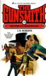 The Gunsmith #146: Return to Deadwood - J.R. Roberts