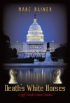 Death's White Horses: A Jeff Trask Crime Drama (Jeff Trask crime drama series Book 3) - Marc Rainer