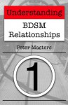 Understanding BDSM Relationships - Peter Masters