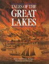 Tales of the Great Lakes: Stories from Illinois, Michigan, Minnesota and Wisconsin - Frank Oppel