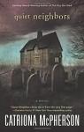 Quiet Neighbors: A Novel - Catriona McPherson