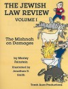 The Jewish Law Review, Volume 1: The Mishnah on Damages - Morley Feinstein, Jonathan D. Smith