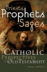 Priests, Prophets and Sages: Catholic Perspectives on the Old Testament - Leslie J. Hoppe