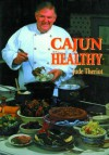 Cajun Healthy - Jude W. Theriot