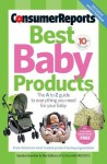 Best Baby Products, 10th Edition (Consumer Reports Best Baby Products) - Editors of Consumer Reports, Sandra Gordon