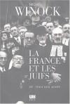 La France et Les Juifs - Michel Winock