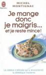 Je Mange Donc Je Maigris... Et Je Reste - Michel Montignac