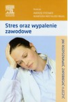 Stres oraz wypalenie zawodowe Jak rozpoznawac, zap - Praca Zbiorowa
