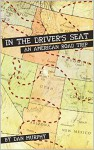 In the Driver's Seat: An American Road Trip - Dan Murphy