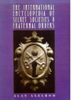 International Encyclopedia of Secret Societies and Fraternal Orders - Alan Axelrod