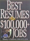 Best Resumes For $100,000+ Jobs - Wendy S. Enelow