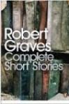 Complete Short Stories - Robert Graves, Lucia Graves
