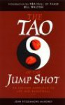 The Tao of the Jump Shot: An Eastern Approach to Life and Basketball - John Fitzsimmons Mahoney, Bill Walton