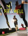 Fit & Well Brief Edition: Core Concepts and Labs in Physical Fitness and Wellness Loose Leaf Edition - Thomas Fahey, Paul Insel, Walton Roth