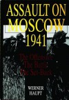 Assault on Moscow 1941: The Offensive The Battle The Set-Back (Schiffer Military History) - Werner Haupt