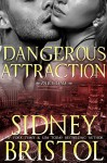 Dangerous Attraction: Part One (Aegis Group) - Sidney Bristol