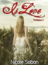 Is Love, Volume 1 - Nicole Sobon