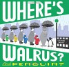 Where's Walrus? and Penguin? - Stephen Savage