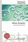 Alison Arngrim - Lambert M. Surhone, Mariam T. Tennoe, Susan F. Henssonow