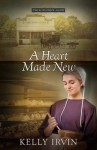 A Heart Made New - Kelly Irvin