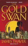 The Gold Swan - James Thayer