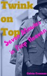 Twink on Top: Seven Minutes in Pimp Heaven - Calvin Freeman