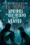 Sometimes the Best Presents Can't Be Wrapped - B.G. Thomas
