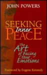 Seeking Inner Peace: The Art of Facing Your Emotions - John D. Powers