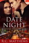 Date Night - R.C. Matthews
