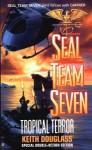 Seal Team Seven 12: Tropical Terror - Keith Douglass