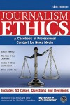 Journalism Ethics: A Casebook of Professional Conduct for News Media - Fred Brown