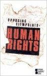 Human Rights: Opposing Viewpoints - Laura K. Egendorf