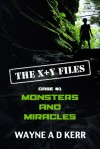 Monsters and Miracles - Wayne A.D. Kerr